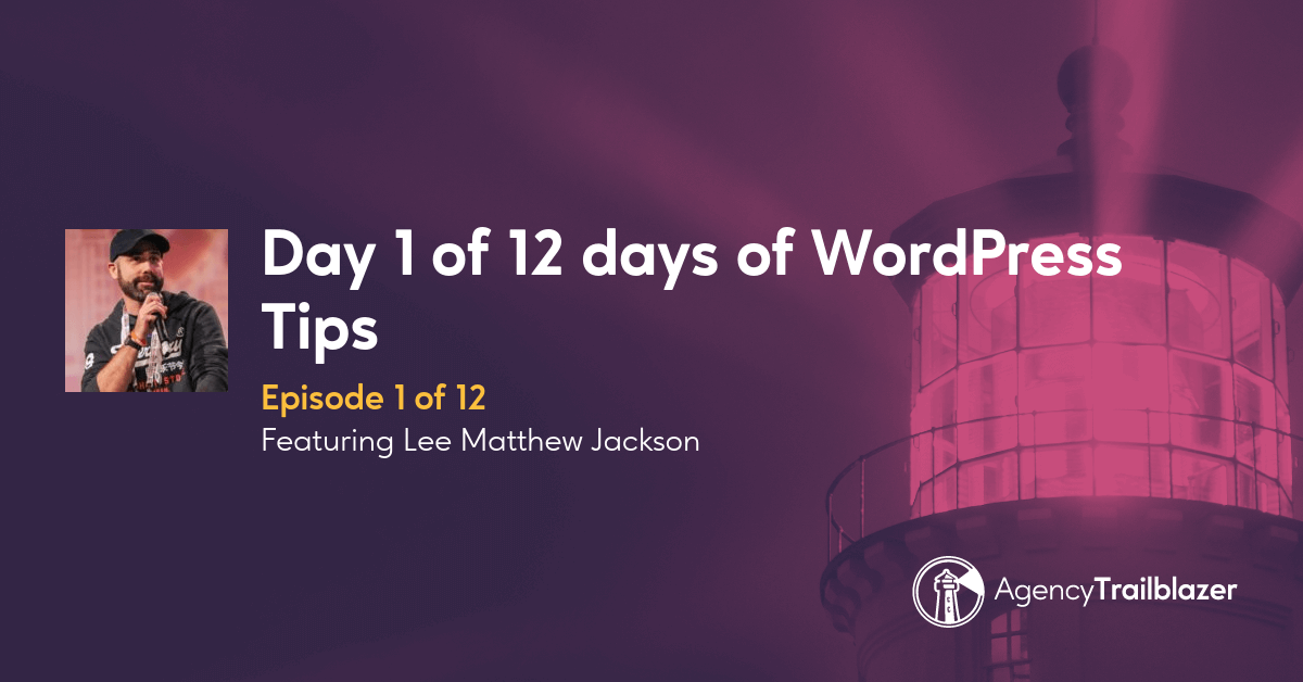 Day 1 of 12 days of WordPress Tips